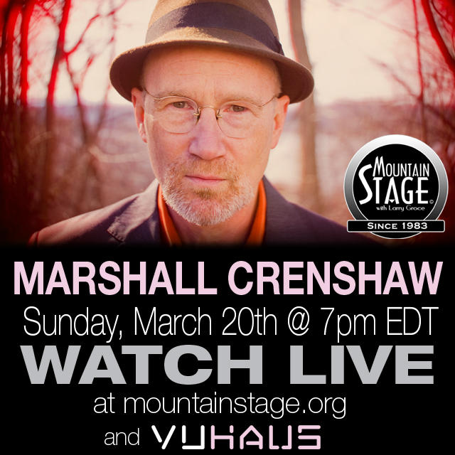 Watch Marshall Crenshaw on Mountain Stage LIVE on MountainStage.org.