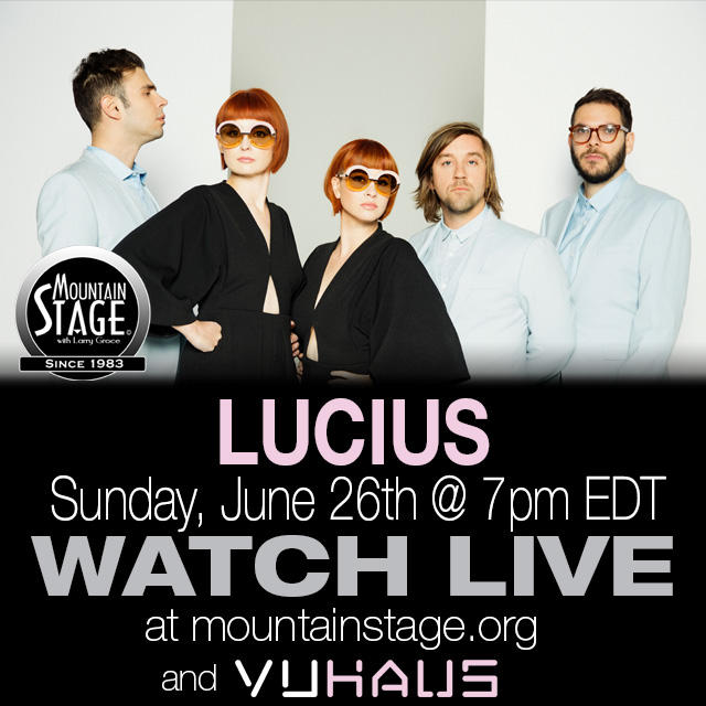 Watch Lucius' return to the Mountain Stage LIVE on MountainStage.org.