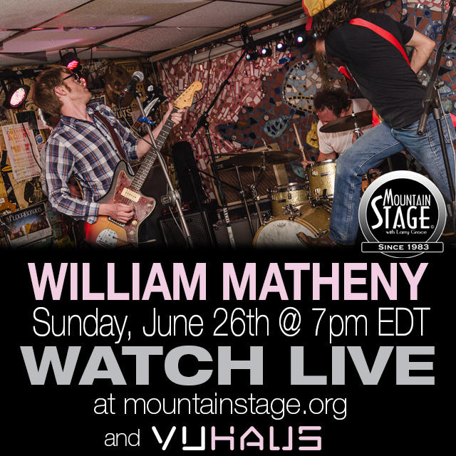 Watch Morgantown's William Matheny take to the Mountain Stage LIVE on MountainStage.org.