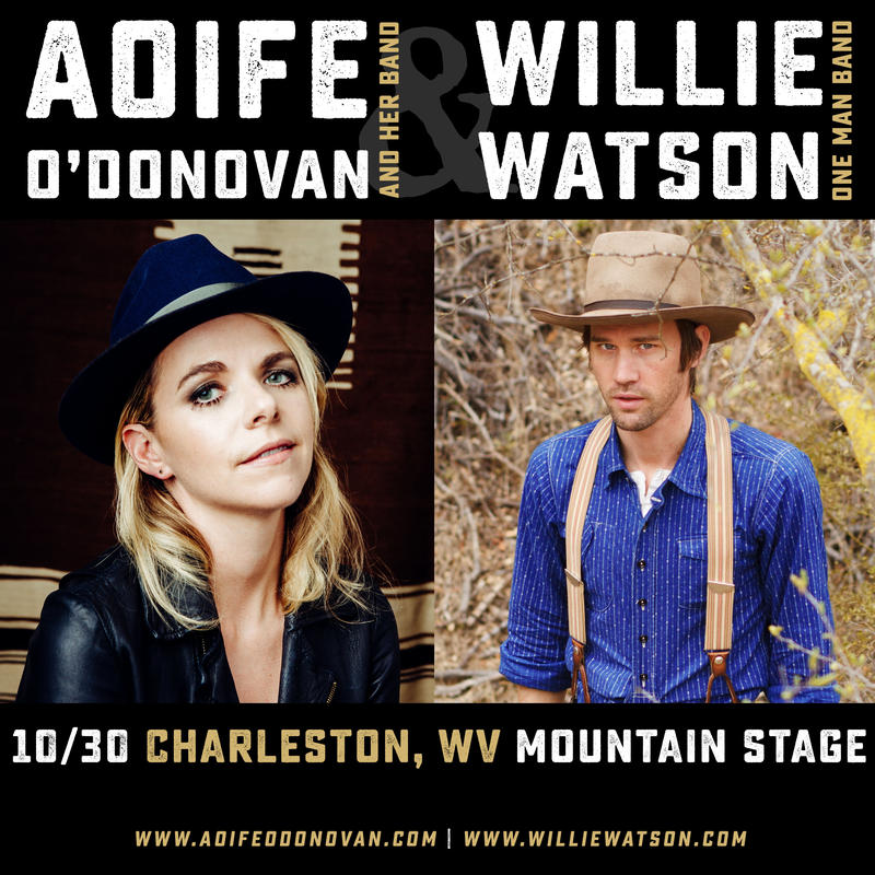 Both Aofe O'Donovan and Willie Watson will be returning to Mountain Stage on October 30 at the Culture Center.