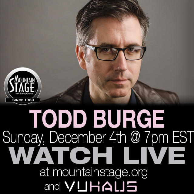 Todd Burge returns to the Mountain Stage this Sunday, December 4.