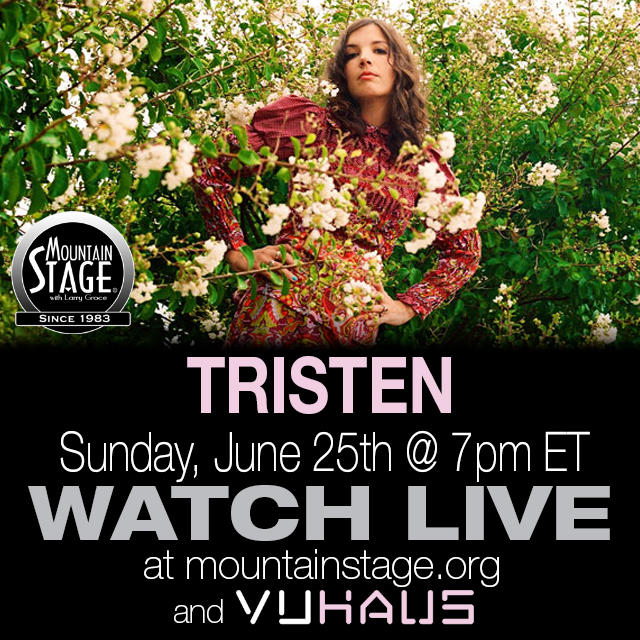 Tristen returns to Mountain Stage June 25.