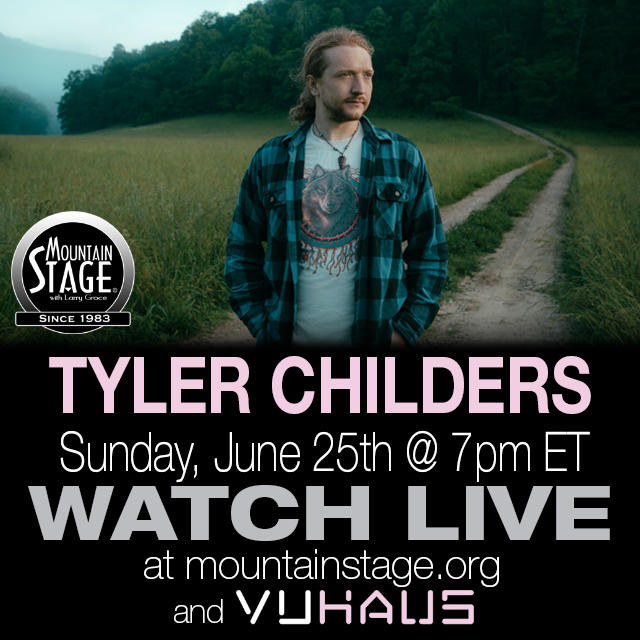 Tyler Childers returns to Mountain Stage June 25.