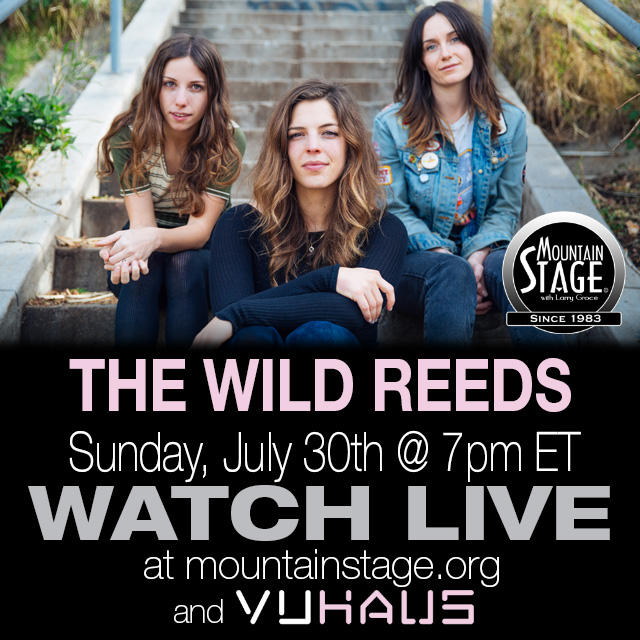 The Wild Reeds will appear on Mountain Stage for the first time this Sunday, July 30. Watch live courtsey of VuHaus.com.