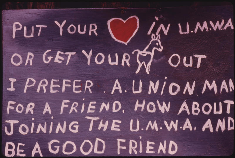 Closeup of a picket sign made by miners on strike against the Brookside Mine Company in Brookside, Kentucky, near Middlesboro in the Southeast part of the state,1974.