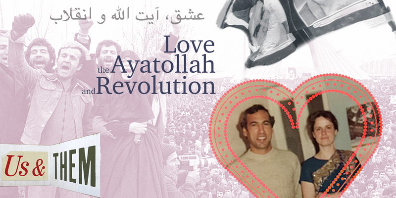 Love, the Ayatollah, and Revolution