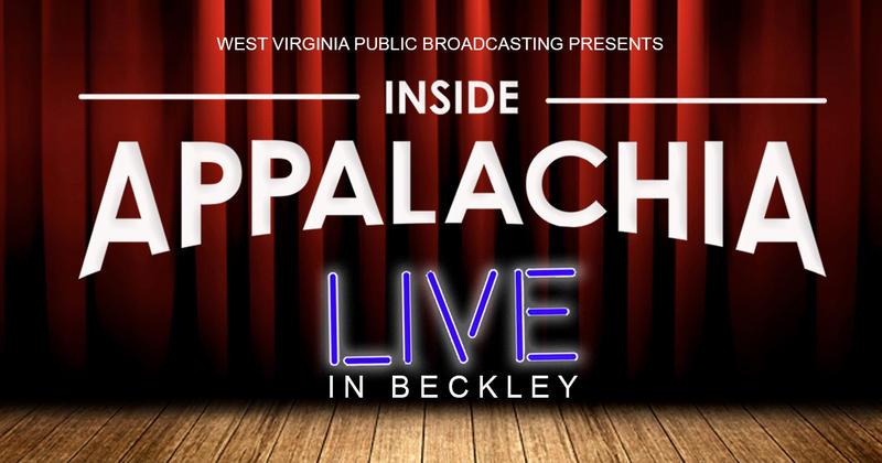 inside appalachia west virginia public broadcasting