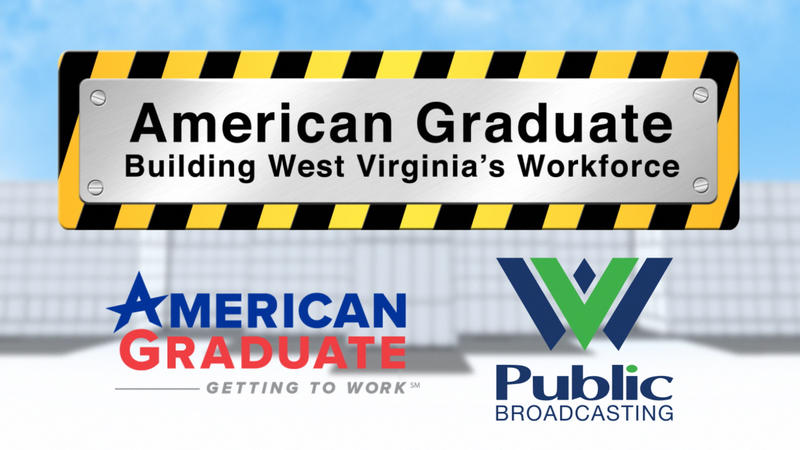 American Graduate: Building West Virginia's Workforce