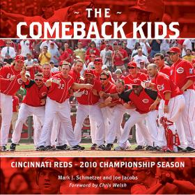 The Comeback Kids: Cincinnati Reds 2010 Championship Season by by Joe Jacobs and Mark Schmetzer