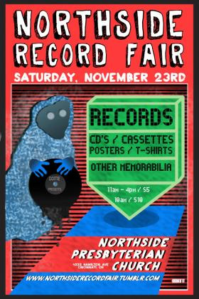 The Northside Record Fair is Saturday, November 23rd from 11am to 4pm at Northside Presbyterian Church on Hamilton Ave.
