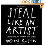 Steal Like an Artist. Available at amazon.com