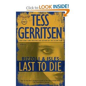 "Tess Gerritson's newest Rizzoli & Isles novel, ""Last to Die"""