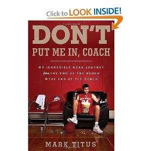 """Don't Put Me In, Coach"" by Mark Titus"