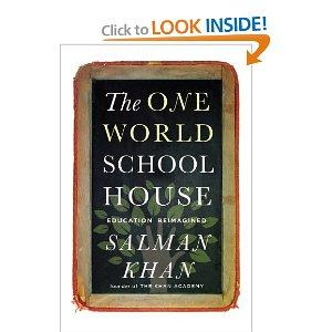 """One World Schoolhouse: Education Reimagined"" by Salman Khan"