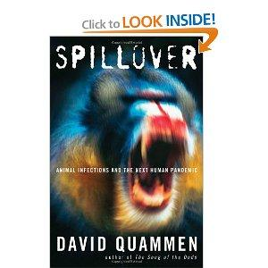 Spillover: Animal Infections and the Next Human Pandemic.