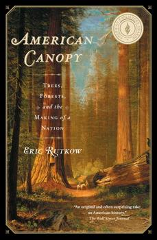American Canopy from Eric Rutkow