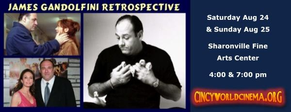 The James Gandolfini Retrospective, presented by Cincinnati World Cinema at the Sharonville Arts Center August 24 and 25