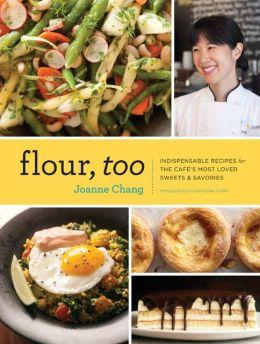 Flour, too by Joanne Chang