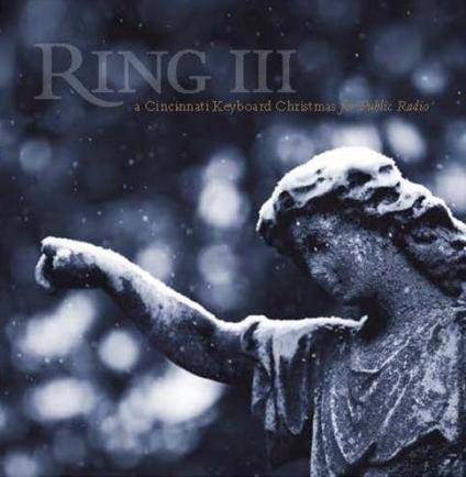 Ring III, A Cincinnati Keyboard Christmas