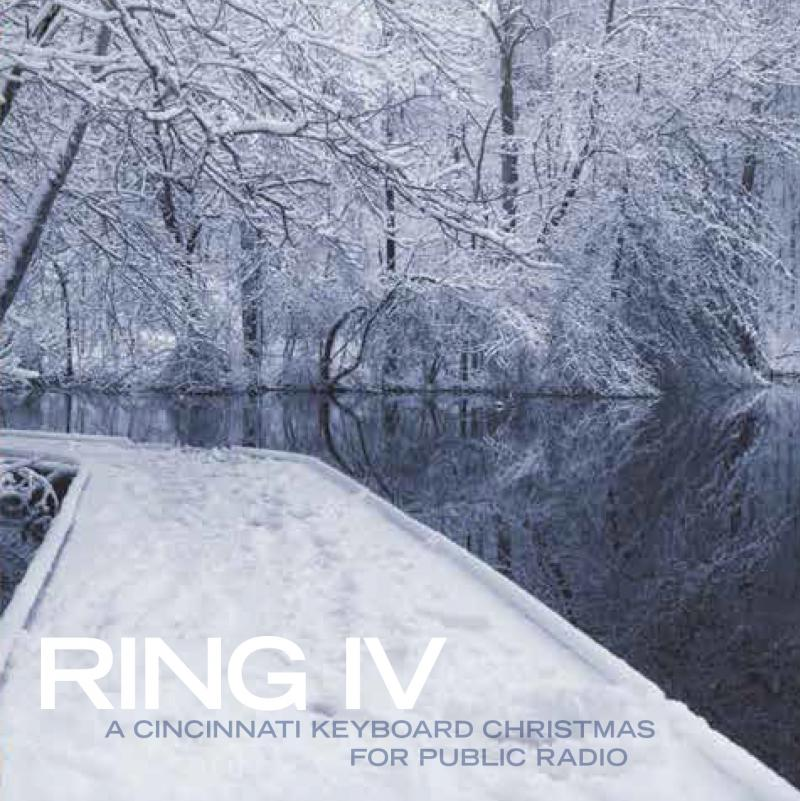Ring IV: A Cincinnati Keyboard Christmas for Public Radio