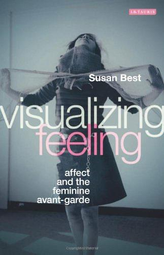 """Visualizing Feeling: Affect and the Feminine Avant-garde"" is one of the driving forces behind this conference."