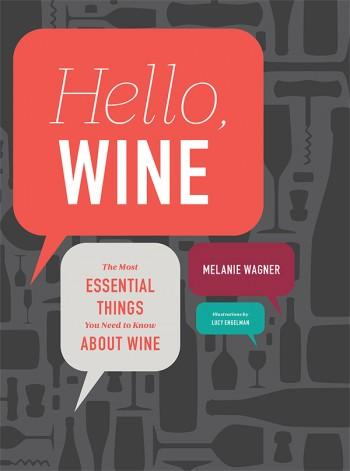 Melanie Wagner makes learning about and selecting wines approachable and fun.