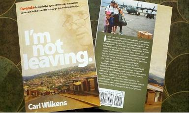 Book details the experiences of Carl Wilkins during the Rwandan genocide.