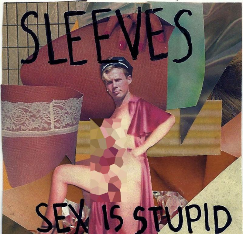 Sex is Stupid by Sleeves is available for free/pay-what-you-want download from their Bandcamp site.