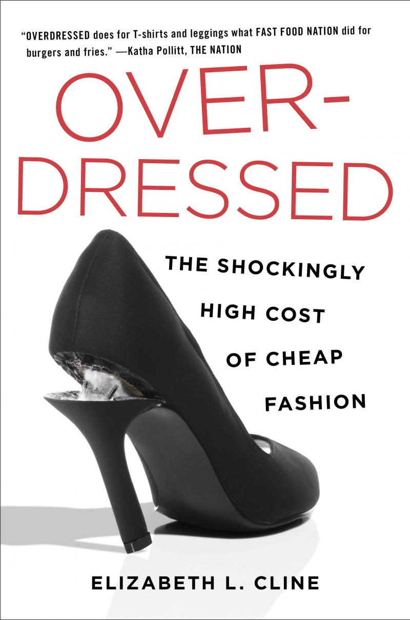 Journalist Elizabeth Cline reveals the reality of cheap fashion.