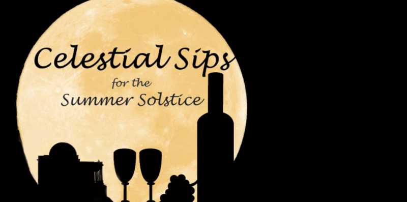 CELESTIAL SIPS FOR THE SUMMER SOLSTICE - Friday June 20: 8:00-10:30pm