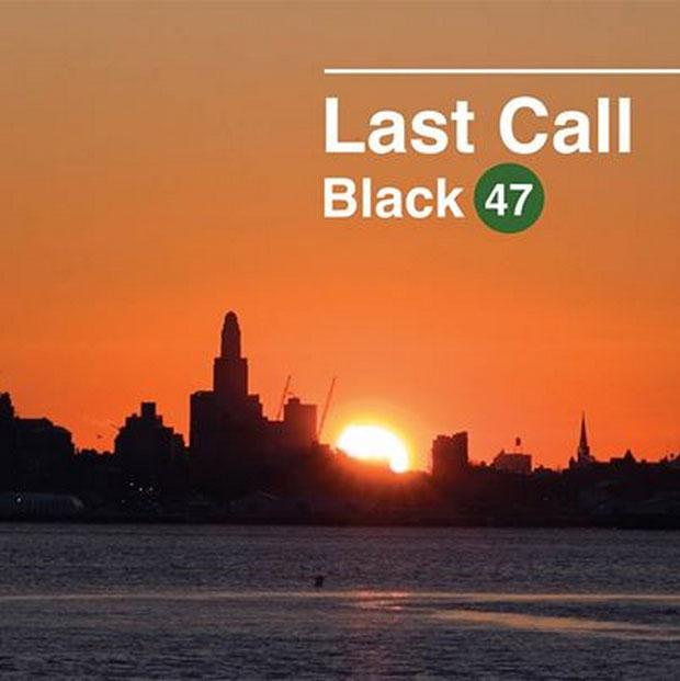 'Last Call' is the farewell album from Irish rockers Black 47.