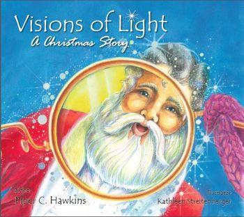 Visions of Light: A Christmas Story by Piper Hawkins