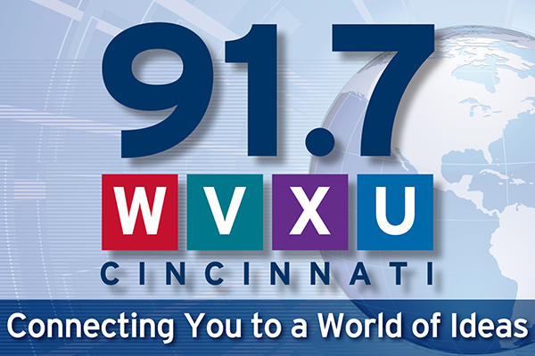 Please support your favorite programs on 91.7 WVXU and 88.5 WMUB.