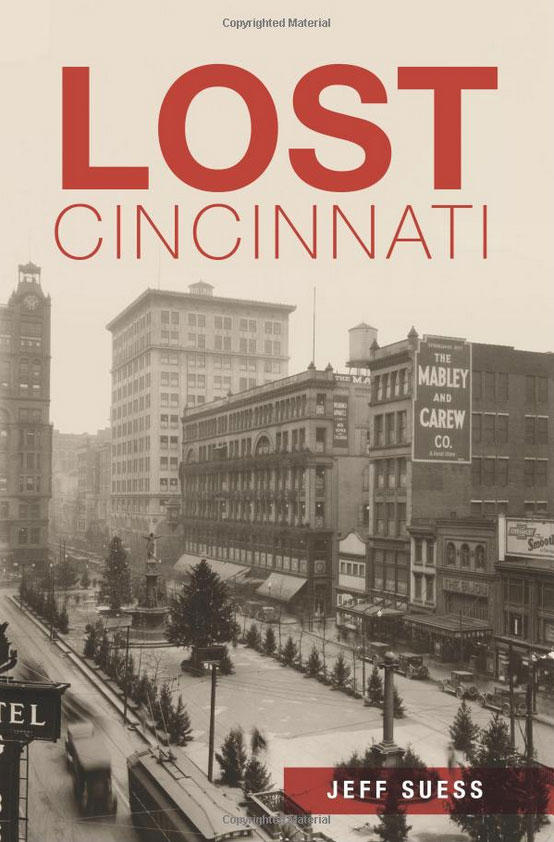 Lost Cincinnati by Jeff Suess