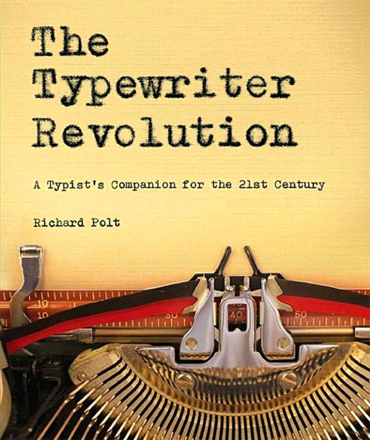 The Typewriter Revolution by Richard Polt