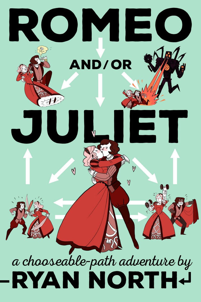 Romeo and/or Juliet: A Chooseable-Path Adventure by Ryan North