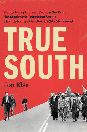 "True South documents the making of the TV series, ""Eyes on the Prize,"" the classic narrative of the civil rights movement."