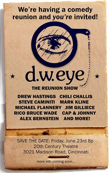 D.W. Eye Comedy Club reunion lineup.