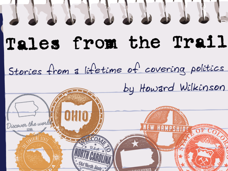 "Howard Wilkinson is WVXU's politics reporter. Look for his ""Tails From the Trail"" column every Saturday."