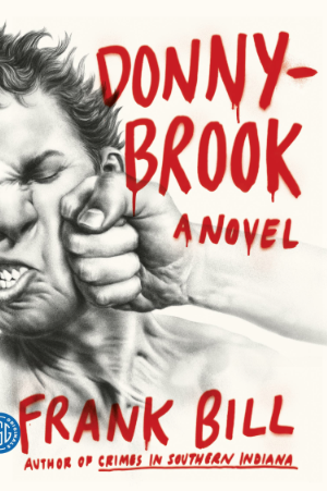 "The cover of Frank Bill's debut novel ""Donnybrook,"" which will become Cincinnati's next major motion picture."