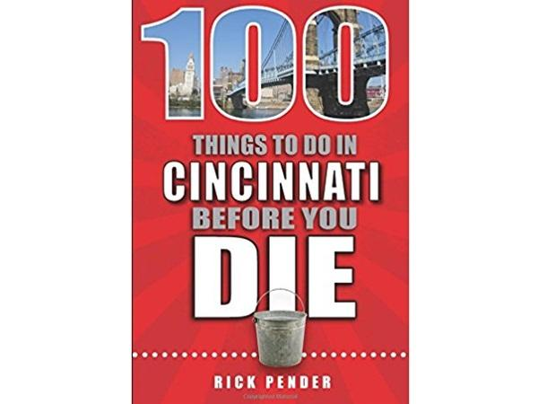 """Rick Pender's """"100 Things to Do in Cincinnati Before You Die"""" can be yours when you donate to WVXU during our Spring Fund Drive."""