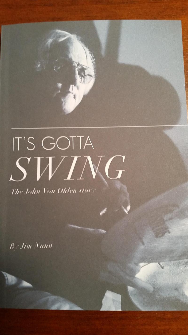 """It's Gotta Swing"" - biography of John von Ohlen"