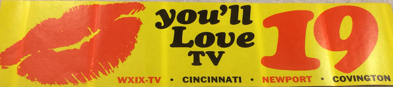WXIX-TV bumper sticker.