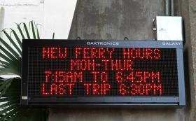 The new ferry hours are listed on LCD screens at the Canal Street and Algiers Point ferry terminals.