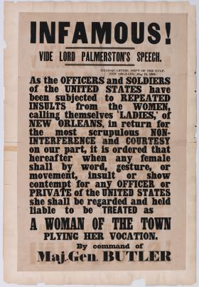 "Broadside Protesting General Order No. 28, the ""Woman's Order""; May 15, 1862; broadside by the United States Army, Department of the Gulf, author; The Historic New Orleans Collection, 99-276-RL"