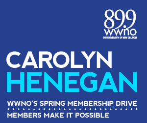 A special message from local music journalist Carolyn Henegan, urging you to support WWNO's great local and national programming!