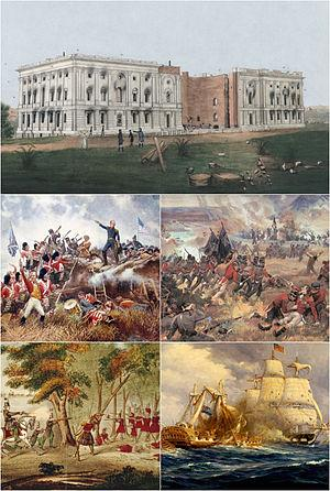 Clockwise from top: US Capitol after the Burning of Washington; the mortally wounded Isaac Brock at the Queenston Heights; USS Constitution vs HMS Guerriere; the death of Tecumseh; Andrew Jackson leads the defense of New Orleans.