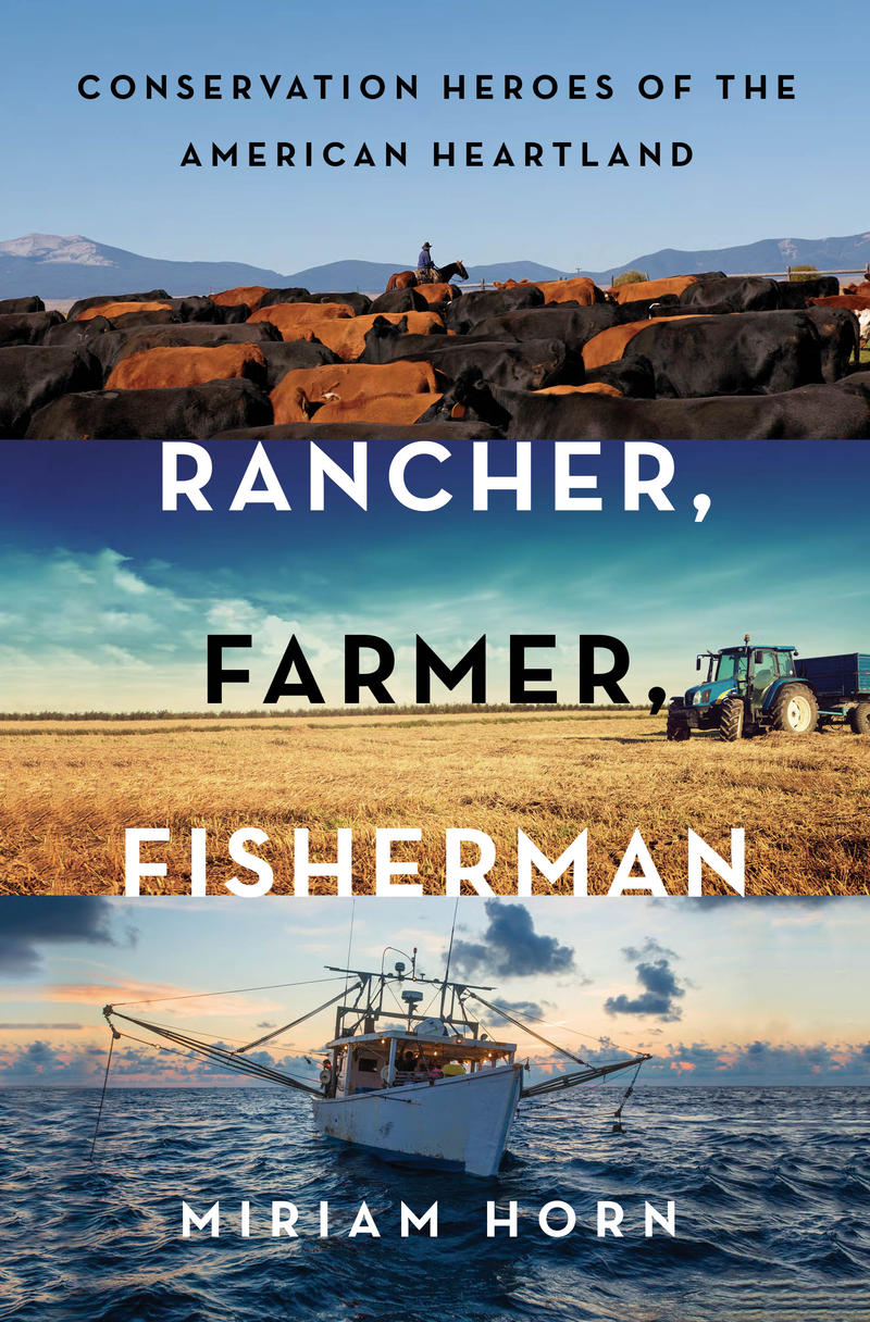 "Miriam Horn's book ""Rancher, Farmer, Fisherman."""