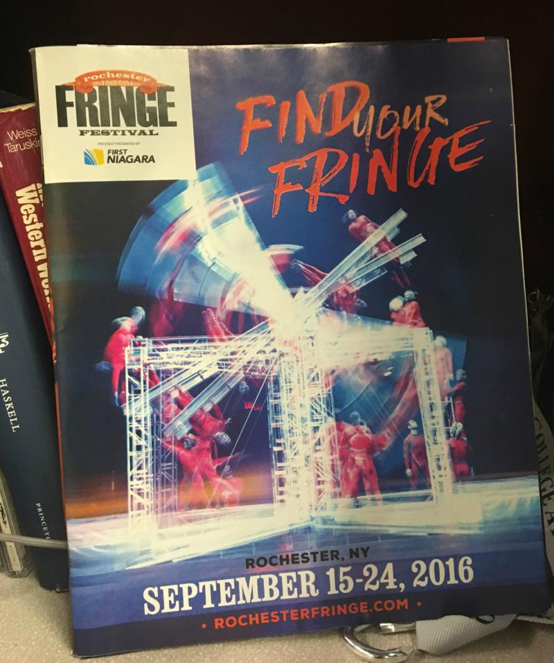 First Niagara Rochester Fringe Festival booklet: Find Your Fringe Sept. 15-24