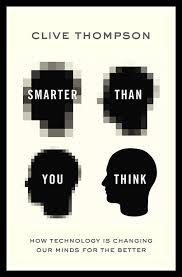Clive Thompson's book contends that the internet age is beneficial to our intelligence.